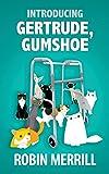 Introducing Gertrude Gumshoe (Volume 1)
