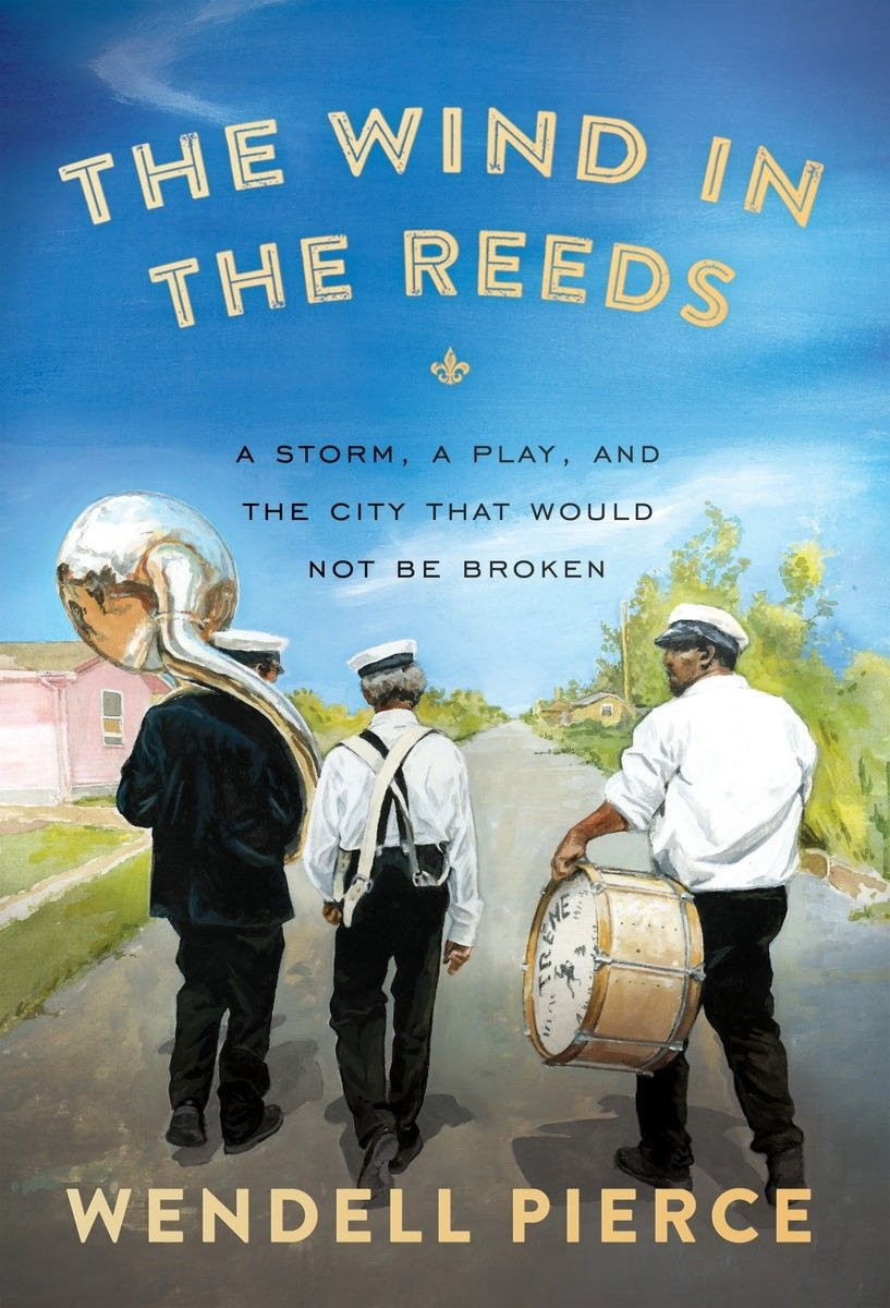 Read Online The Wind in the Reeds: A Storm, A Play, and the City That Would Not Be Broken ebook