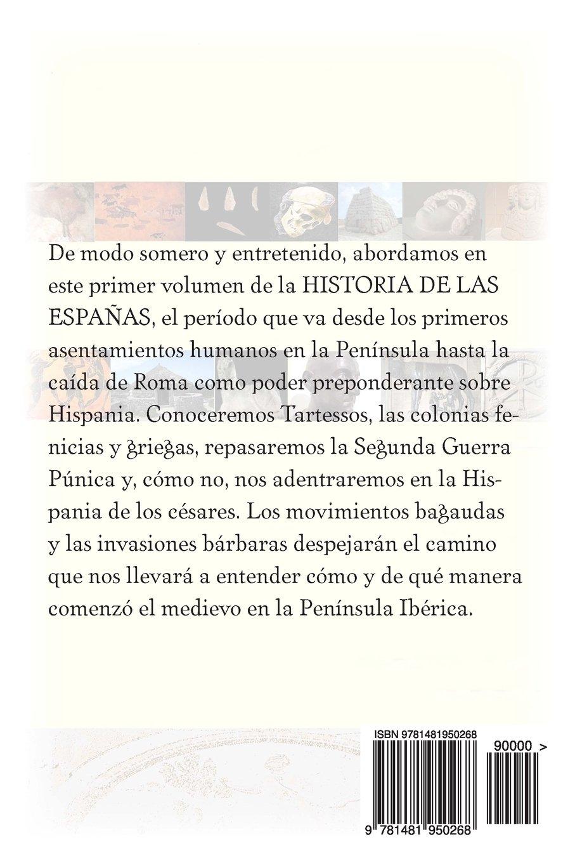 Historia Antigua de las Espanas (Historia Incompleta de las ...