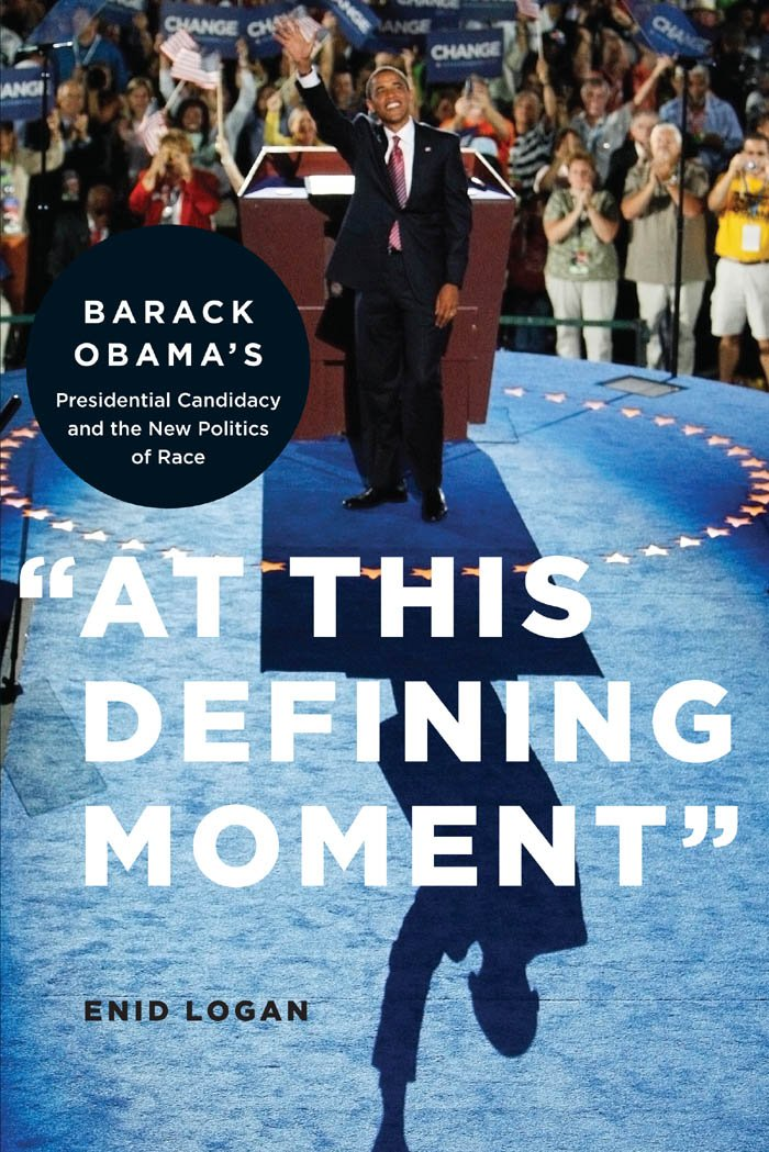 """""""At This Defining Moment"""": Barack Obama's Presidential Candidacy and the New Politics of Race PDF"""