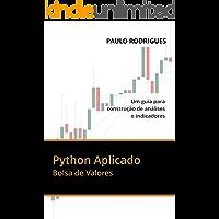 Python Aplicado: Bolsa de Valores - Um guia para construção de análises e indicadores