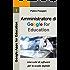 Amministratore di Google for Education: Una suite di software per la scuola digitale (Google Apps for Education Vol. 1)