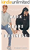 Mark Means Business (Deff Book 1)