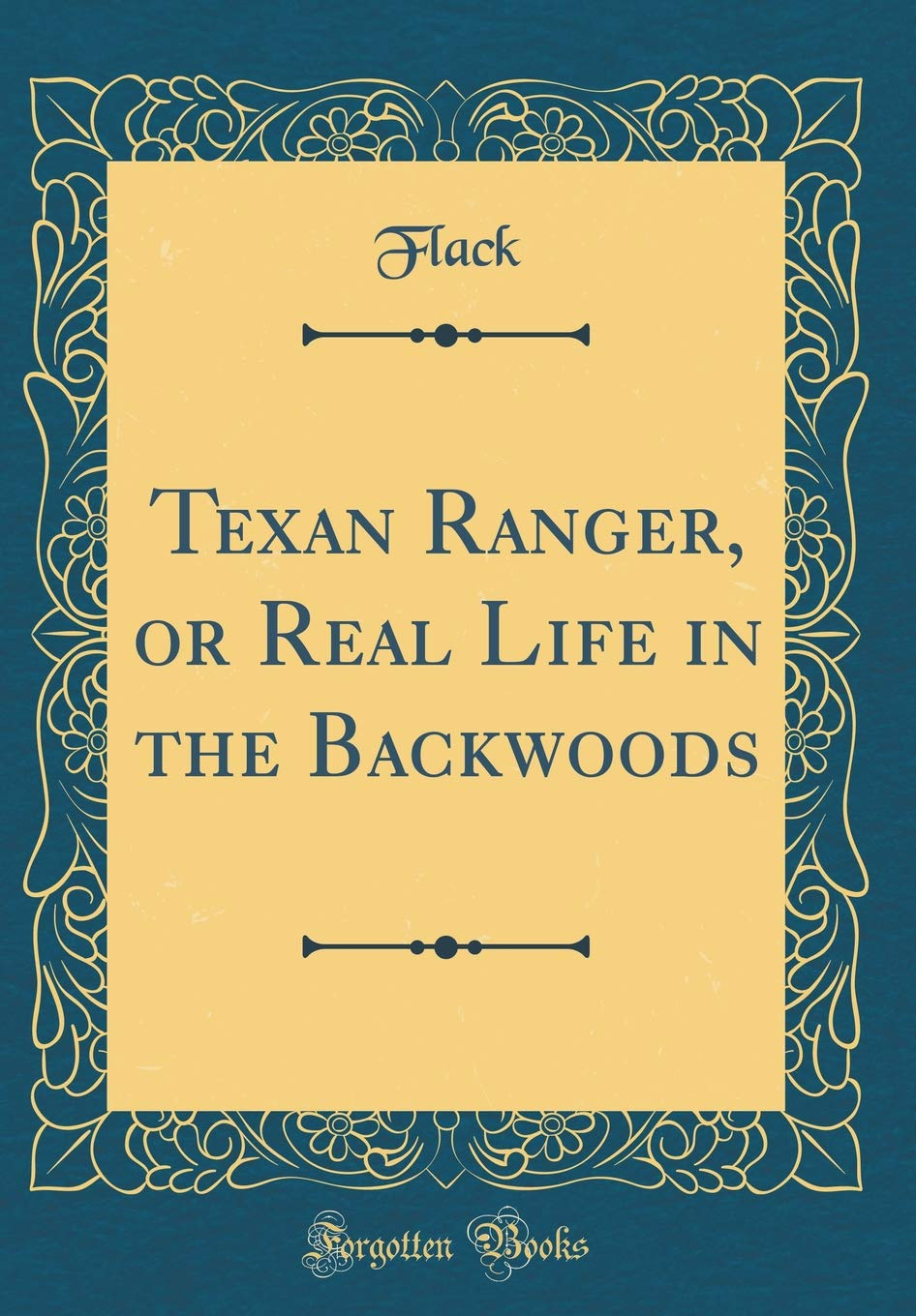 Read Online Texan Ranger, or Real Life in the Backwoods (Classic Reprint) pdf epub