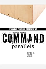 Command Parallels: Learning Through Detachment — Self Help Books, Success Books, Personal Improvement, Mastery: Kindle Books, Small Books, Short Reads (Go Booklets Book 1) Kindle Edition