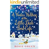 A Winter Wedding at the Little Duck Pond Cafe (Little Duck Pond Cafe, Book 8): A heart-warming tale of love, family and frien