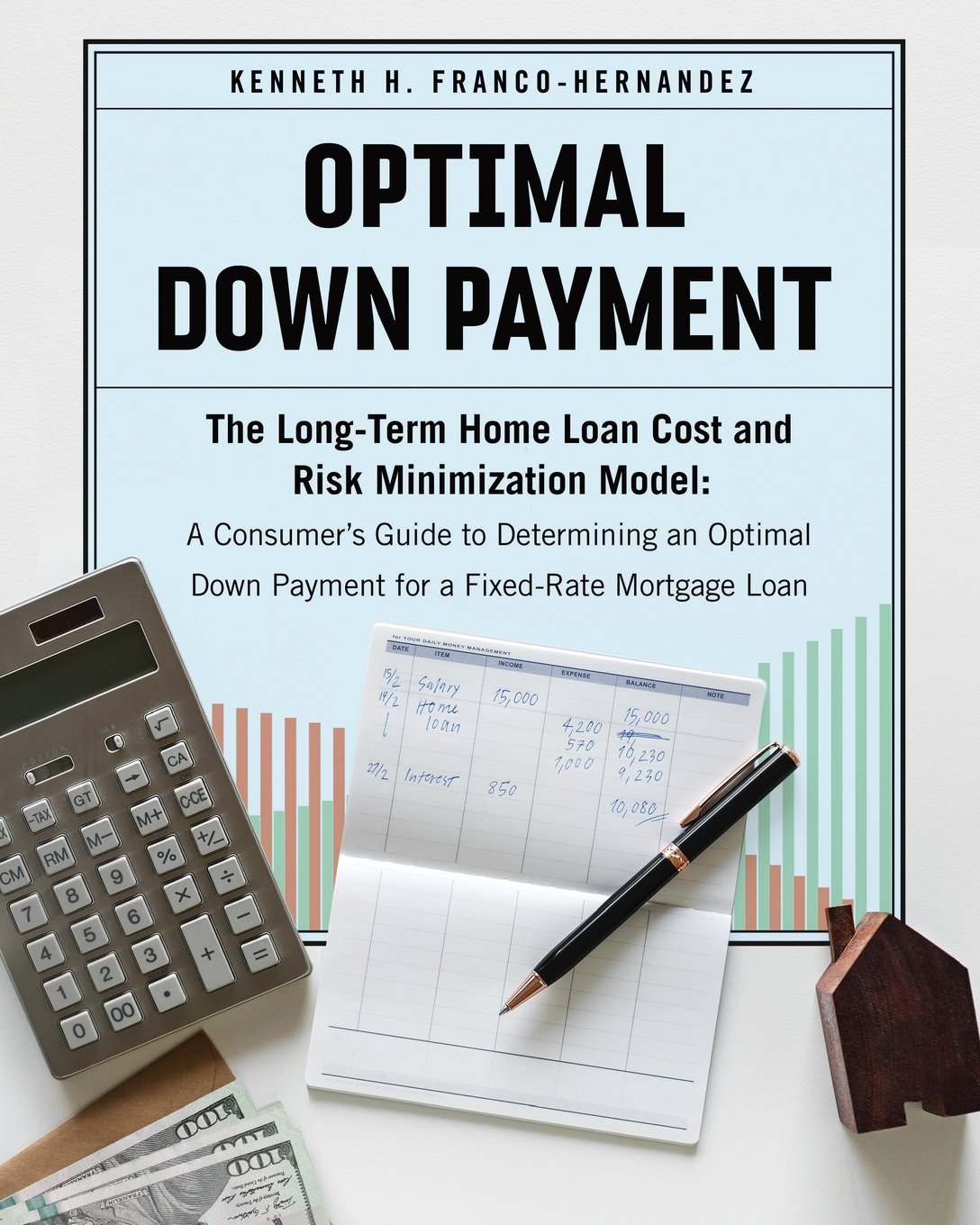 Optimal Down Payment The Long Term Home Loan Cost And Risk