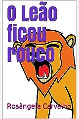 O Leão ficou rouco eBook Kindle