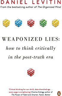 Weaponized Lies: How to Think Critically in the Post-Truth Era (English Edition