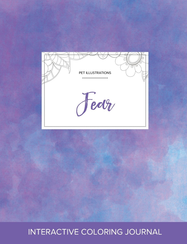 Download Adult Coloring Journal: Fear (Pet Illustrations, Purple Mist) pdf
