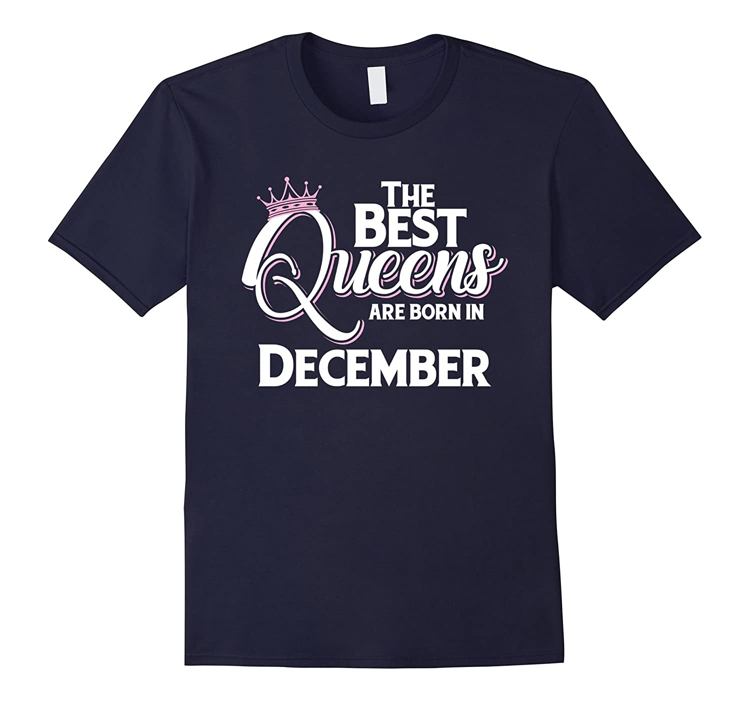Women that are born in December T-Shirt Queens Born in Dec-TH