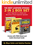 The Best Learning Spanish 3 in 1 Box Set (Free 5 and 1/2 hour Audible Inside Worth $29.99): Learn Spanish In a Week and Become a Fluent Spanish Speaker. ... UPDATED VERSION (English Edition)