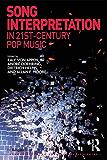 Song Interpretation in 21st-Century Pop Music (Ashgate Popular and Folk Music Series)