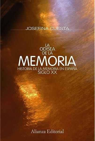 La odisea de la memoria: Historia de la memoria en España. Siglo ...