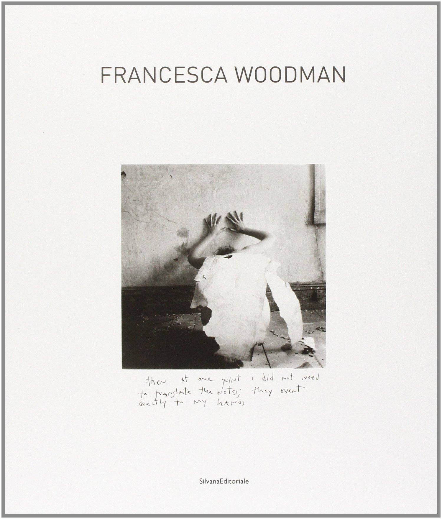 Francesca Woodman. Catalogo della mostra (Siena, 25 settembre 2009-10 gennaio 2010). Ediz. italiana e inglese (Inglese) Copertina flessibile – 1 ott 2009 M. Pierini P. Neri Silvana 8836614906