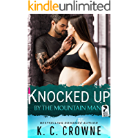Knocked Up by the Mountain Man: A Secret Baby Surprise Pregnancy Romance (Mountain Men of Liberty Book 3) book cover