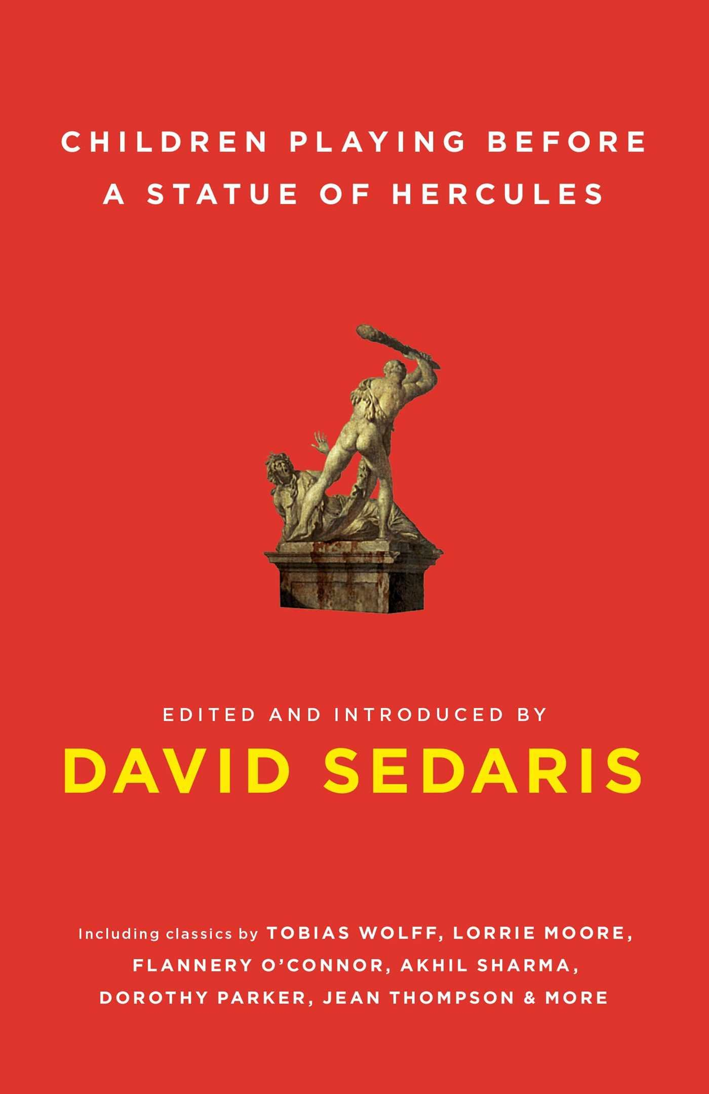 children playing before a statue of hercules david sedaris children playing before a statue of hercules david sedaris 9780743273947 amazon com books