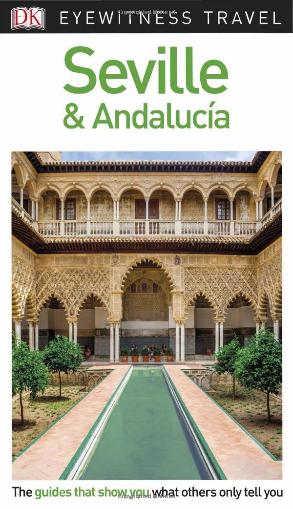 DK Eyewitness Travel Guide Seville and Andalucía (Eyewitnesss Travel Guides)