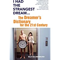 I Had the Strangest Dream: The Dreamer's Dictionary for the 21st Century