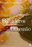 Nos Bastidores da Obsessão (Portuguese Edition)