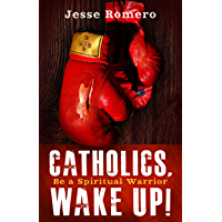 Catholics, Wake Up!: Be a Spiritual Warrior