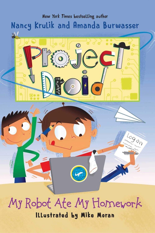 My Robot Ate My Homework: Project Droid #3 (English Edition) eBook: Krulik, Nancy, Burwasser, Amanda, Moran, Mike: Amazon.es: Tienda Kindle