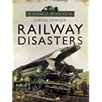 Railway Disasters (Images of Transport)