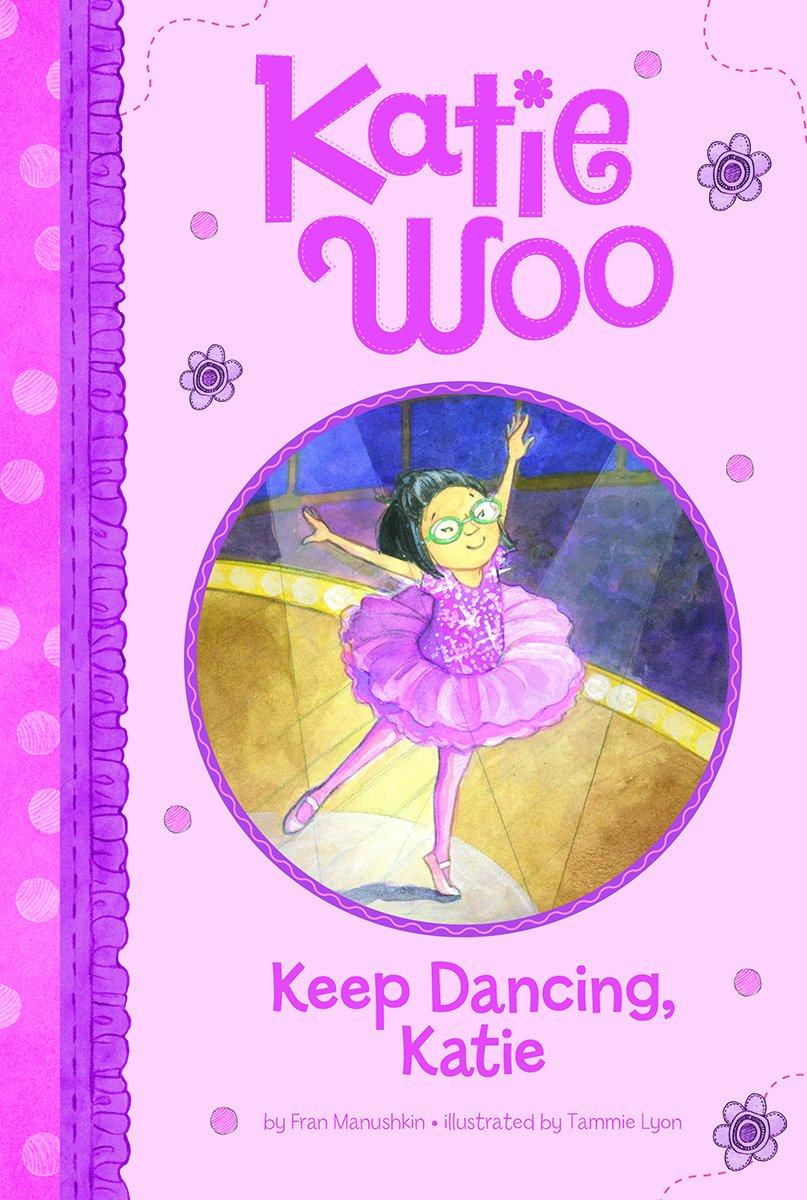 Read Online Keep Dancing, Katie (Katie Woo) pdf