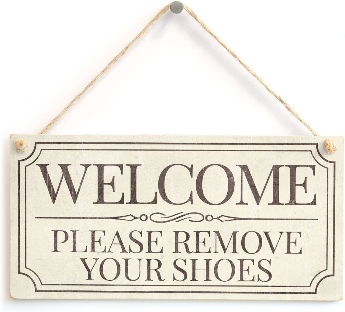 """Welcome Please Remove Your Shoes - Lovely Vintage Style Handmade Sign Take Off Shoes Plaque Wooden Hanging Sign 8"""" X 12"""""""
