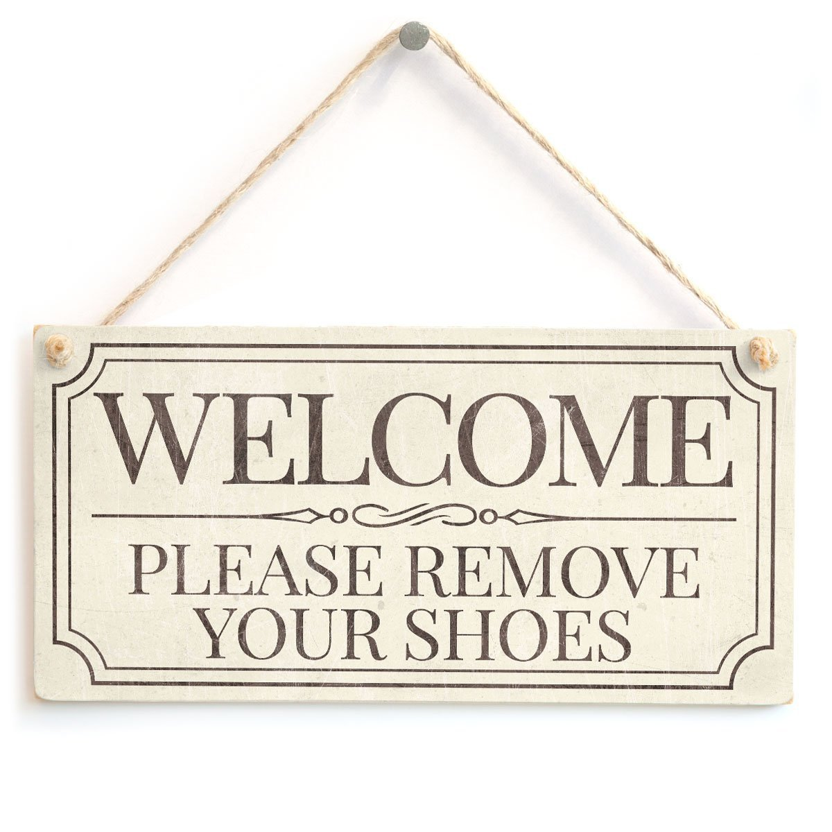 Welcome Please Remove Your Shoes - Lovely Vintage Style Handmade Sign Take Off Shoes Plaque Wooden Hanging Sign 4'' X 8''