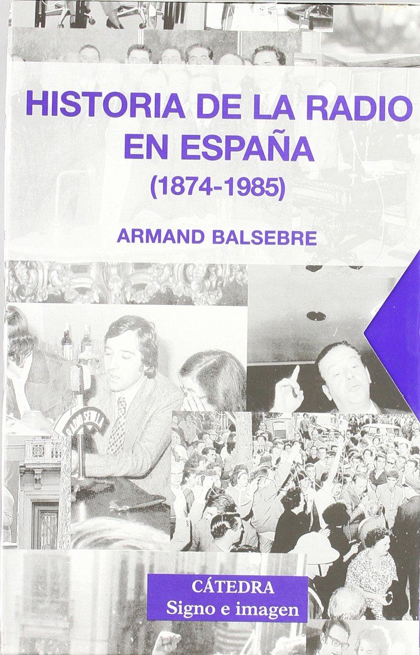 Estuche Historia de la Radio en España. Vol. I y II Signo E Imagen: Amazon.es: Balsebre, Armand: Libros