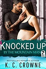 Knocked Up by the Mountain Man: An Enemies to Lover's Romance (Mountain Men of Liberty Book 3) Kindle Edition