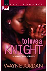 To Love A Knight (The Knight Trilogy) Mass Market Paperback
