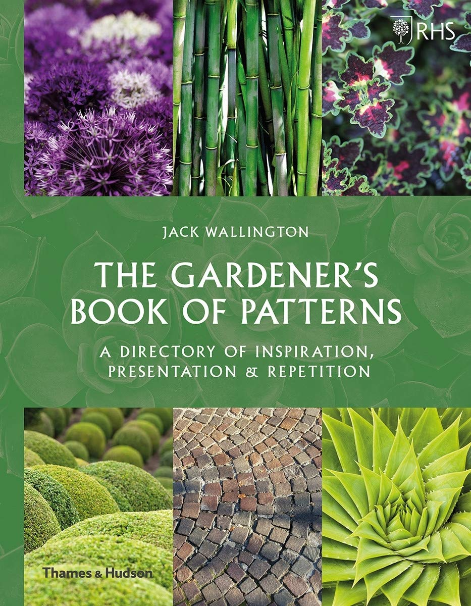 Rhs The Gardener S Book Of Patterns A Directory Of Design Style And Inspiration Amazon Co Uk Wallington Jack 9780500023273 Books