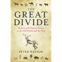The Great Divide: History and Human Nature in the Old World and the New (English Edition)