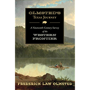Olmsted's Texas Journey: A Nineteenth-Century Survey of the Western Frontier
