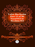 The Quran With Tafsir Ibn Kathir Part 13 of 30: Yusuf 053 To Ibrahim 052