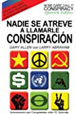 Nadie Se Atreve A Llamarle Conspiración - None Dare Call It Conspiracy: Spanish Edition