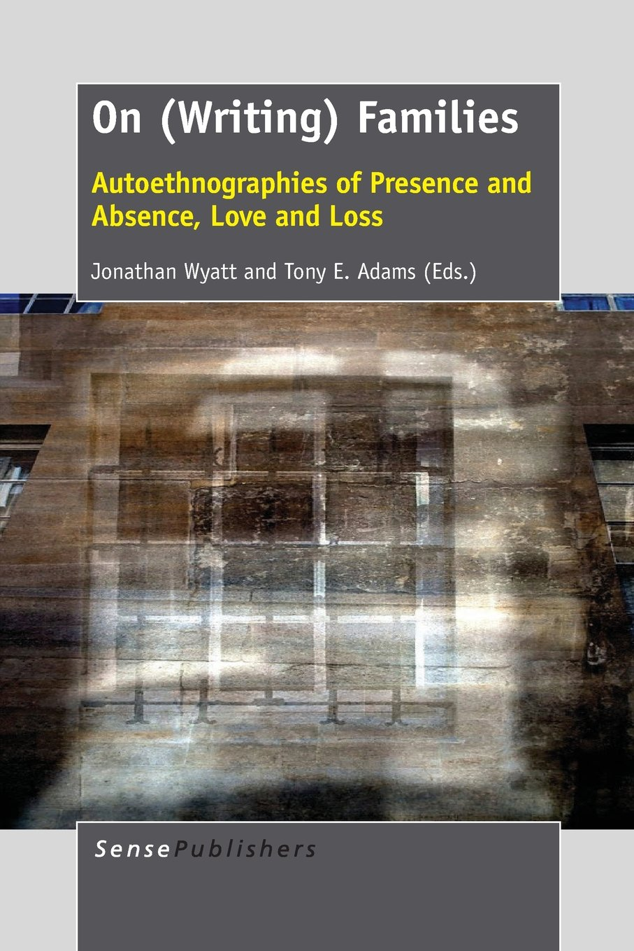 Download On (Writing) Families: Autoethnographies of Presence and Absence, Love and Loss pdf epub
