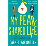 My Pear-Shaped Life: The most heartwarming and uplifting page-turner perfect for spring 2021: The most gripping and heartfelt