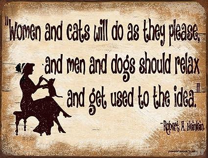 Gracioso perro Signs ~ mujeres y gatos se hacen lo que quieren... 9