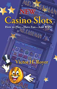 New Casino Slots: How to Play, have Fun and Win