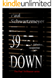 39 Down: A Paul Trifthauser Espionage Novel (Joseph Schneider Traitor-Patriot Book 1)