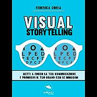 Visual Storytelling: Metti a fuoco la tua comunicazione e promuovi il tuo brand con le immagini