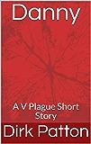 Danny: A V Plague Short Story