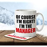 Of Course I'm Right! I'm the MANAGER! - Mug and Coaster By Inky Penguin