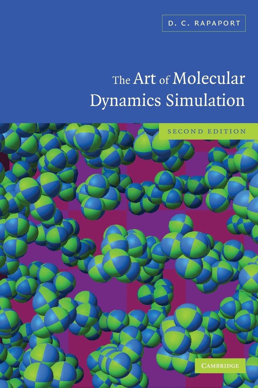 amazon the art of molecular dynamics simulation d c rapaport