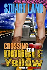 Crossing the Double Yellow Kindle Edition