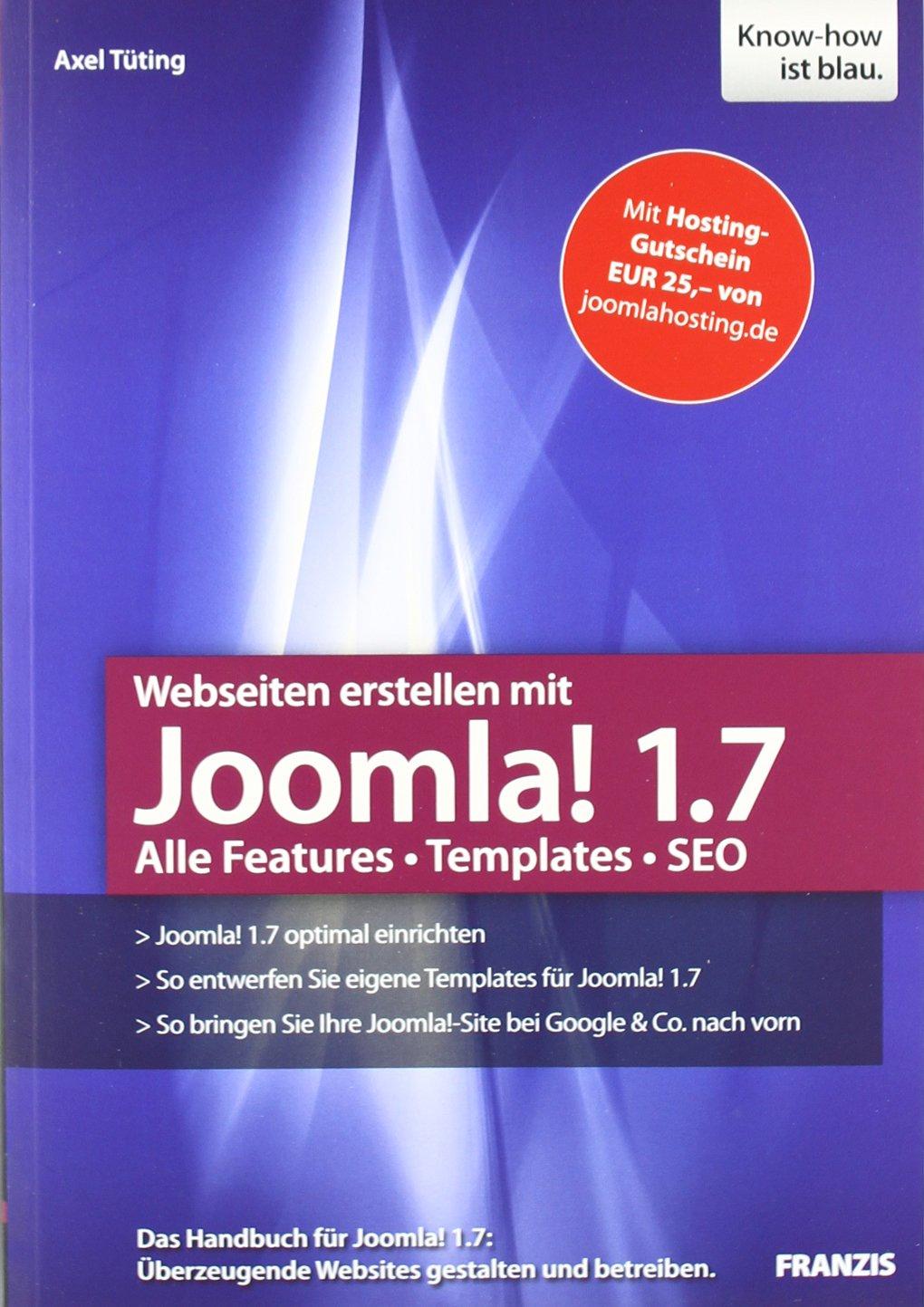 Webseiten erstellen mit Joomla! 1.7 Broschiert – 12. September 2011 Axel Tüting Franzis Verlag 3645601392 Content Management