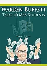 Warren Buffett Talks to MBA Students Kindle Edition
